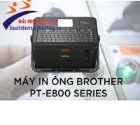 Máy in ống brather  PT-E800T
