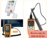 Review các máy đo nhiệt độ độ ẩm đang có hàng